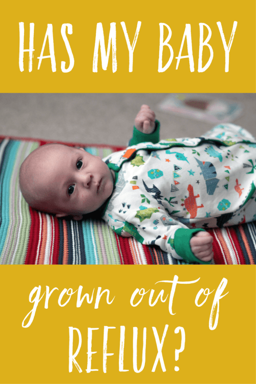 Has my baby grown out of reflux?