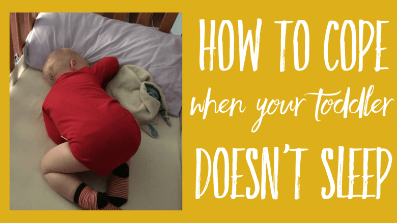 How to cope when your toddler doesn't sleep