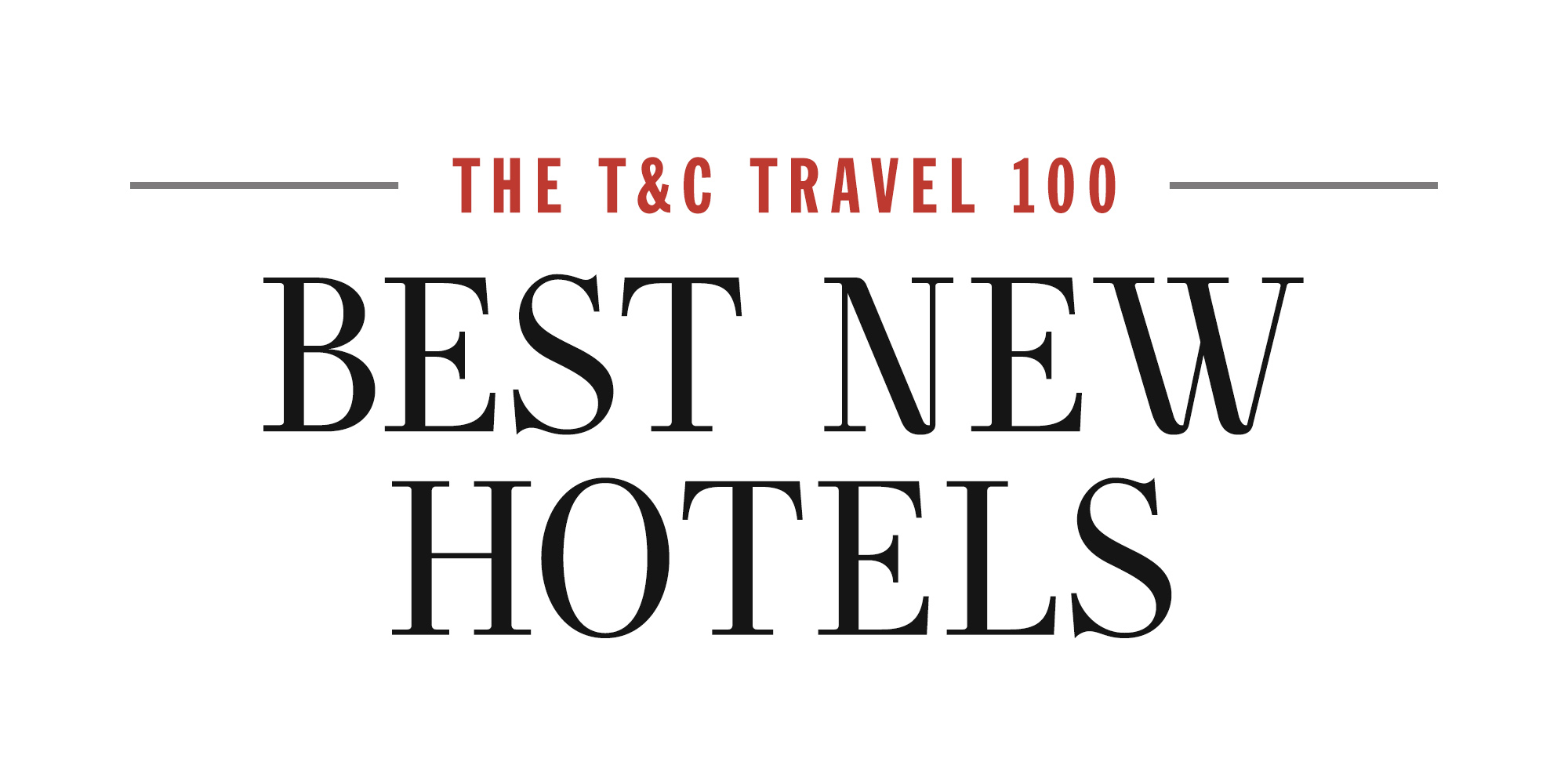 Best Hotels in the World — T&C's Guide