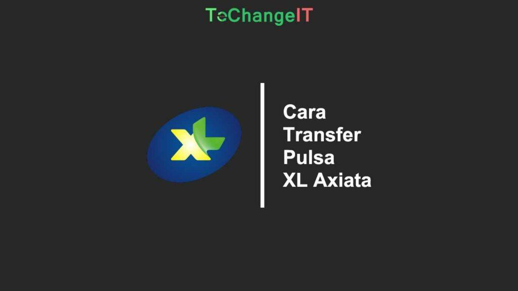Layanan volte telkomsel saat ini mencakup 219 kabupaten dan kota. √ 8 Cara Transfer Pulsa XL ke XL & Operator Lain (Axis ...