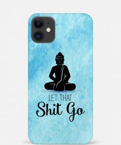 Let That Shit Go iPhone 12 Mini Mobile Cover