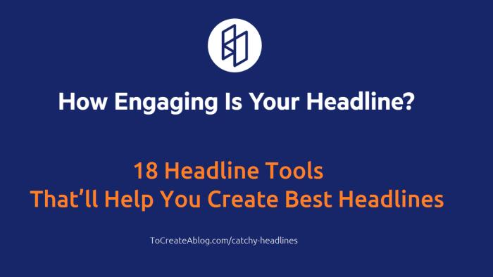 18 Headline Tools That'll Help You Create Best Headlines