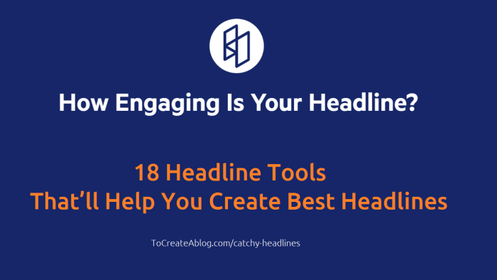 180 Catchy Headlines Examples & 18 Headline Tools for 2019