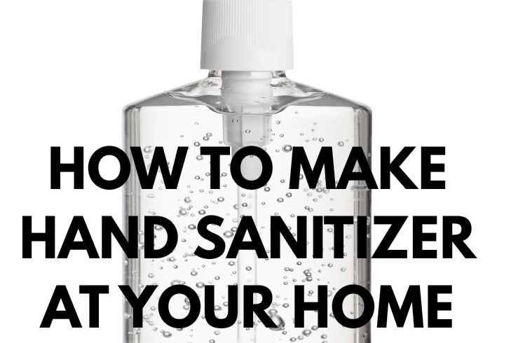 how-to-make-hand-sanitizer-at-your-home-