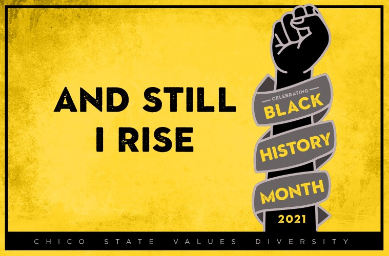"""A digital graphic reading """"And Still I Rise"""" commemorate Black History Month."""