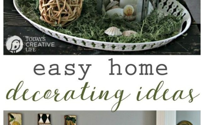 Easy Home Decorating Ideas Today S Creative Life
