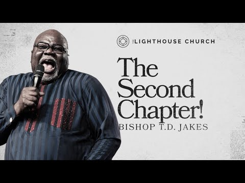 August 2021 Sermon By Td Jakes - The Second Chapter Photo September 18, 2021