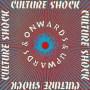 CULTURE SHOCK - 1988 Onwards & Upwards