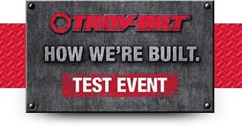 Troy-Bilt - How We're Built Test Event 2
