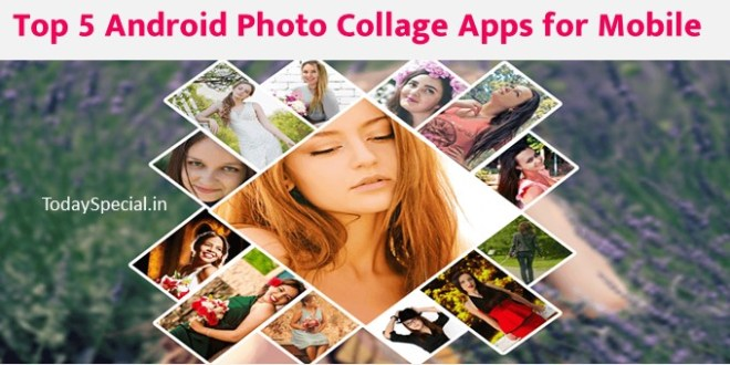 Top 5 Android Photo Collage Apps for Mobile
