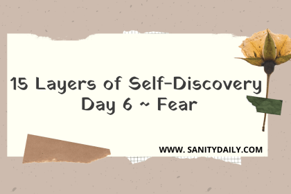 15 Layers of Self-Discovery   Day 6   Fear