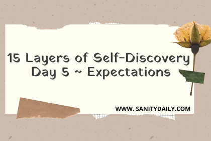 15 Layers of Self-Discovery   Day 5   Expectations