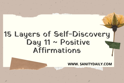 15 Layers of Self-Discovery   Day 11   Positive Affirmations