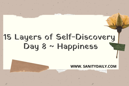 15 Layers of Self-Discovery | Day 8 | Happiness