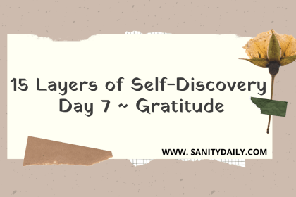 15 Layers of Self-Discovery | Day 7 | Gratitude