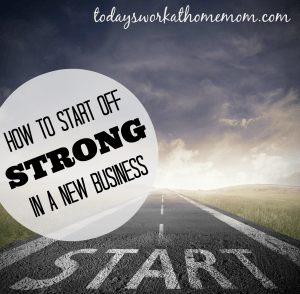 how to start off strong in a new business