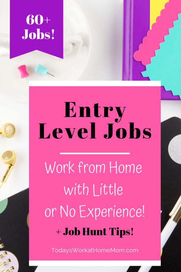 Looking for work from home jobs but lack experience? We've put together a list of over 60 entry level remote jobs plus some helpful job hunt tips.