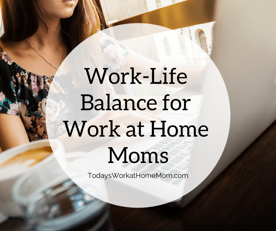 Work-Life Balance for Work at Home Moms