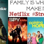 Family Is What You Make It – Netflix Streaming