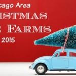Chicago Area Christmas Tree Farms 2015