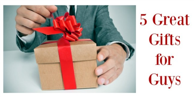 5 Great Gifts for Guys