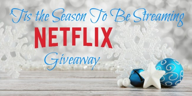'Tis the Season To Be Streaming Netflix Giveaway #StreamTeam [ad]
