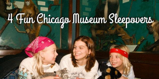 4 Fun Chicago Museum Sleepovers