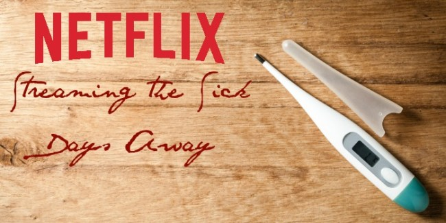 Netflix Streaming the Sick Days Away #StreamTeam [ad]