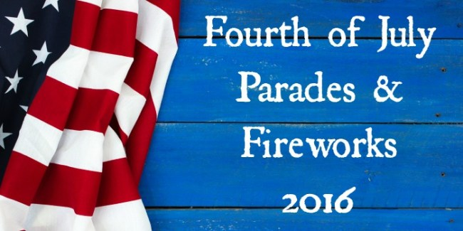 Fourth of July Parades and Fireworks 2016