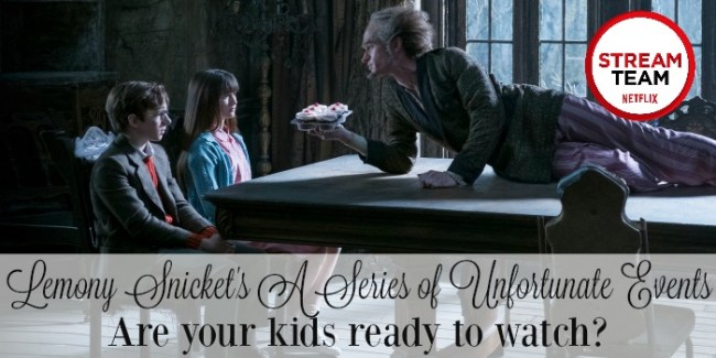 Lemony Snicket's A Series of Unfortunate Events Are your kids ready to watch [ad] [partner] #StreamTeam