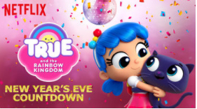 True and the Rainbow Kingdom NYE Countdown on Netflix #StreamTeam