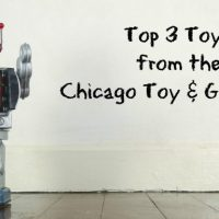 Top 3 Toys from The Chicago Toy & Game Fair