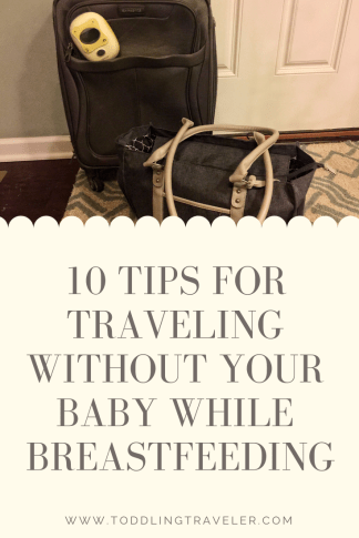 Vacation Without Baby While Breastfeeding Toddling Traveler