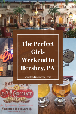 The perfect girls weekend in Hershey, PA