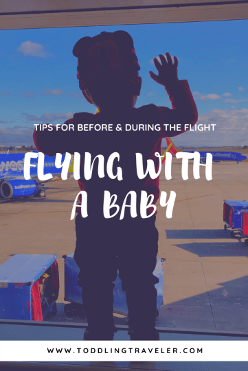 Flying with a Baby Tips for Before & During Flight with a Baby Toddling Traveler
