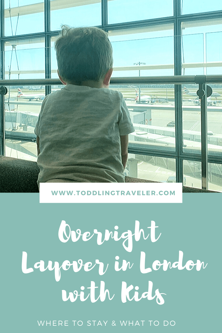 Overnight Layover in London with Kids Toddling Traveler