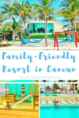Family Friendly Luxury Resort in Cancun Toddling Traveler