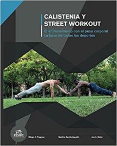 Calistenia y Street Workout El entrenamiento con el peso corporal