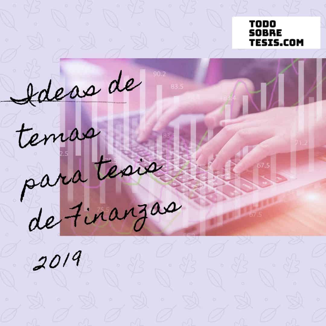 Ideas de temas para tesis de Finanzas 2019