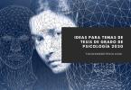Ideas para temas de tesis de grado de Psicología 2020