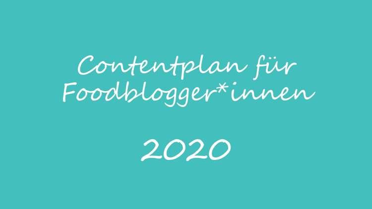 Social Media Content Plan für Foodblogger 2020