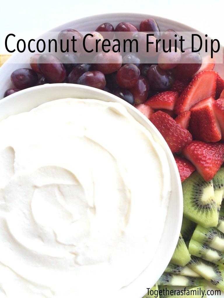 Coconut Cream Fruit Dip- www.togetherasfamily.com