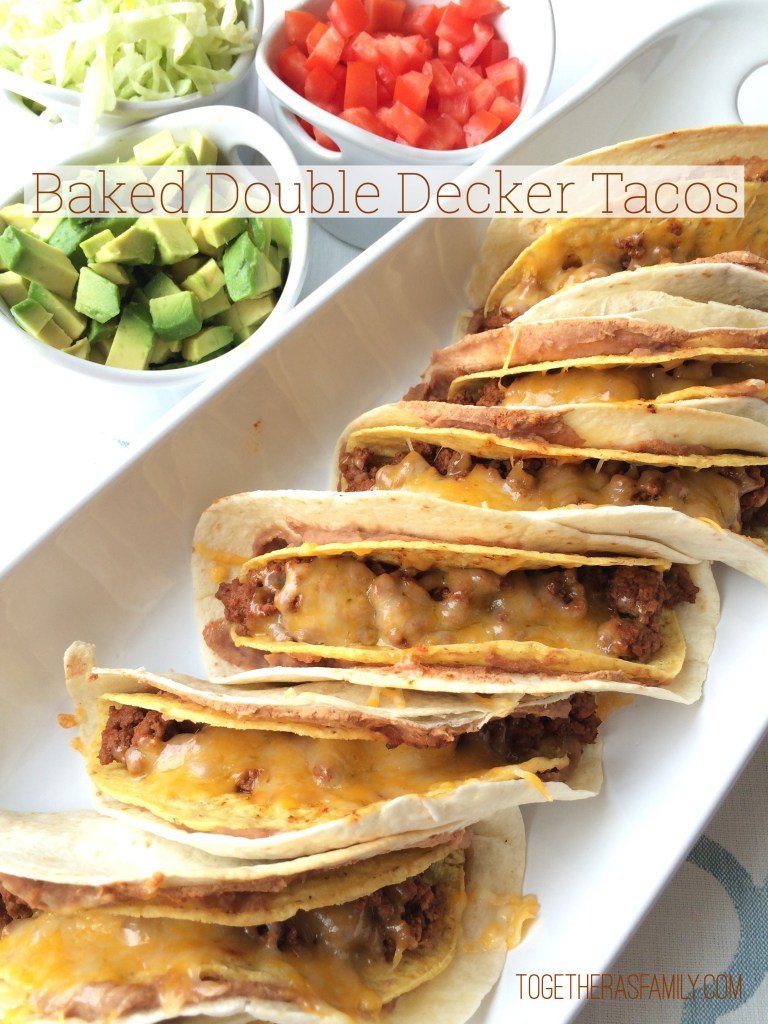 Baked Double Decker Tacos- www.togetherasfamily.com