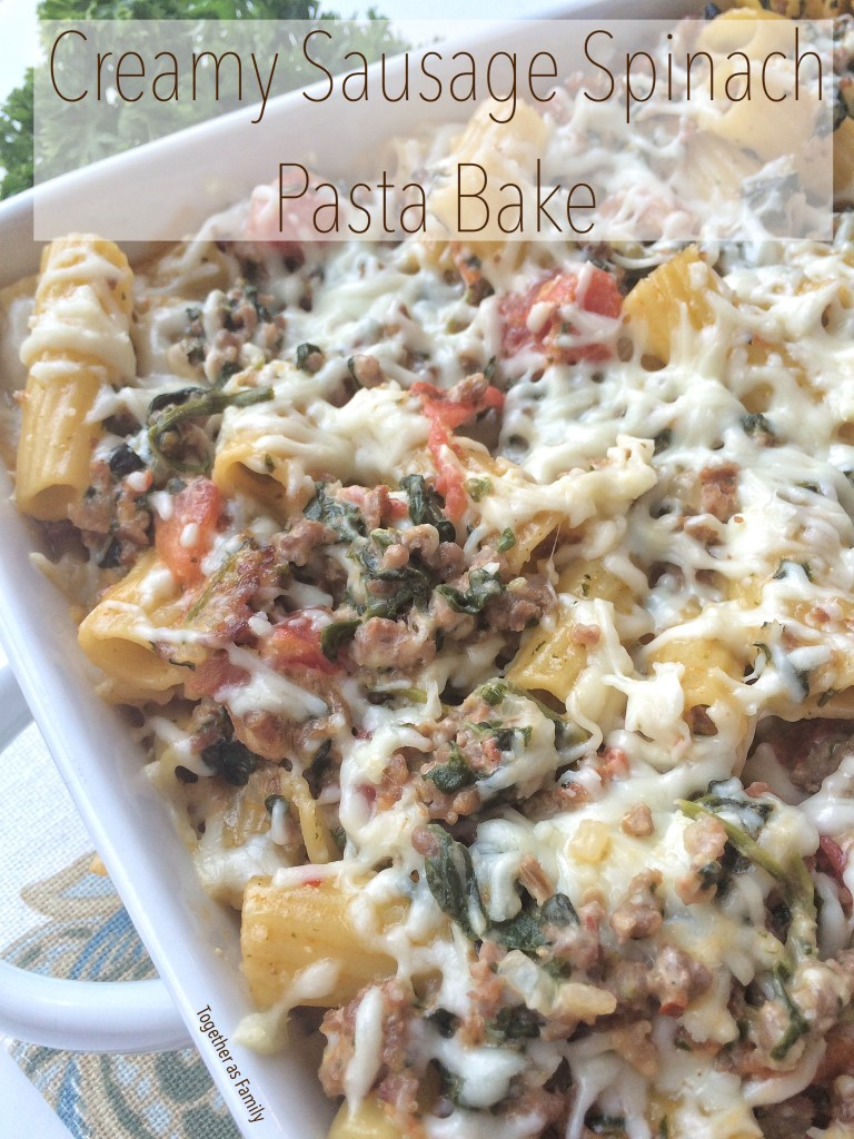 CREAMY SPINACH SAUSAGE PASTA BAKE | so creamy & delicious! This is so good! www.togetherasfamily.com