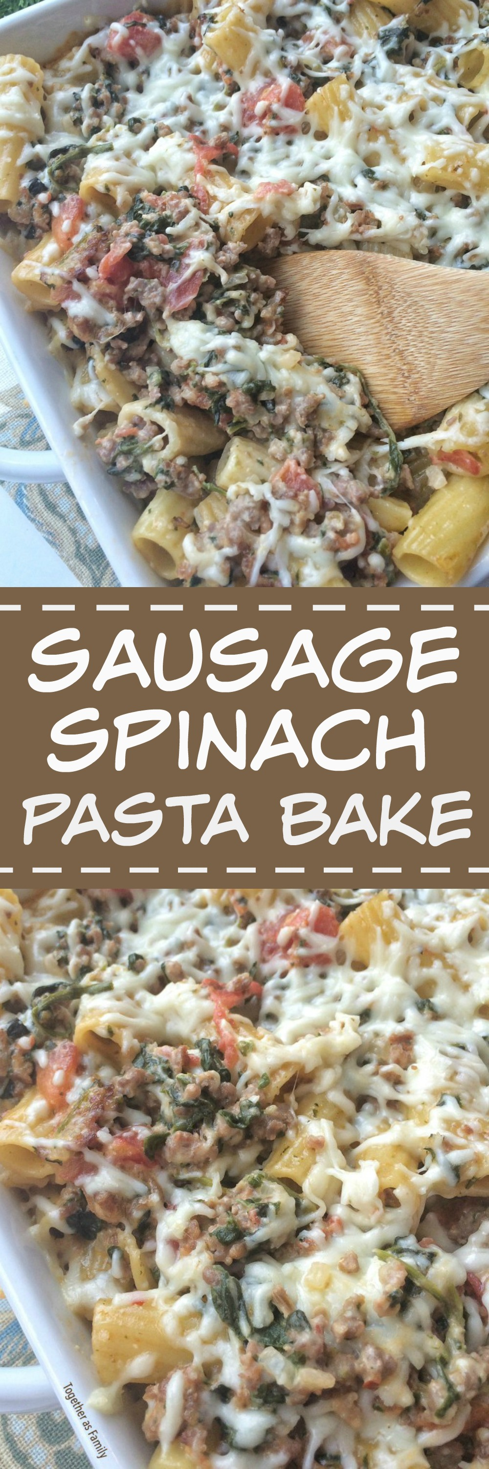 Creamy sausage spinach pasta bake together as family for Creamy spinach pasta bake