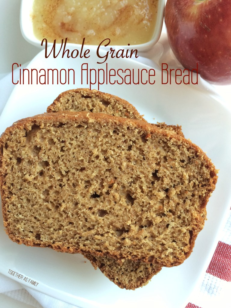 WHOLE GRAIN CINNAMON APPLESAUCE BREAD | www.togetherasfamily.com