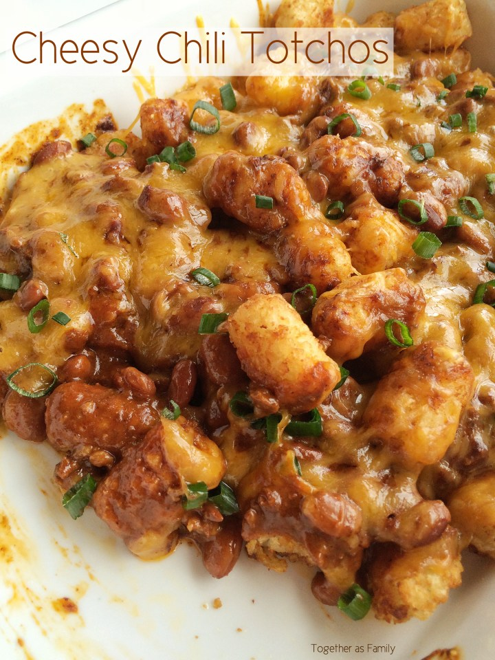 CHEESY CHILI TOTCHOS | delicious & easy game day food! www.togetherasfamily.com
