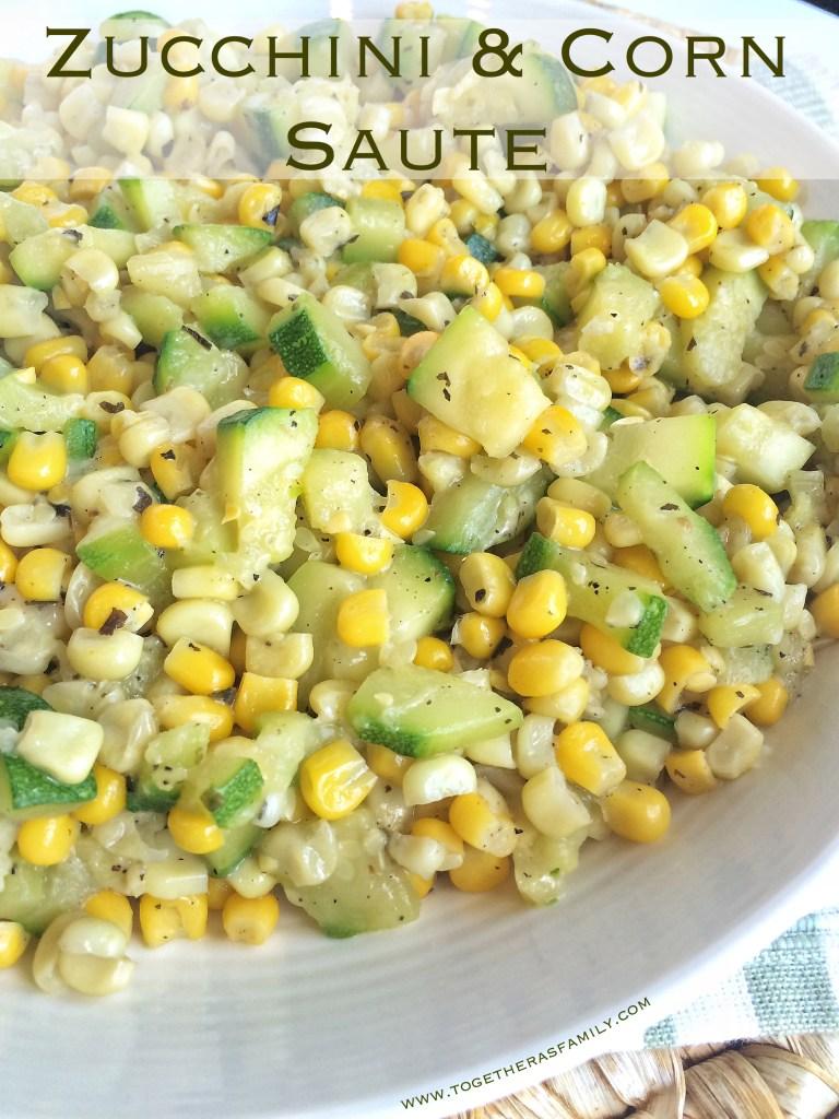 Zucchini & Corn Saute - Together as Family