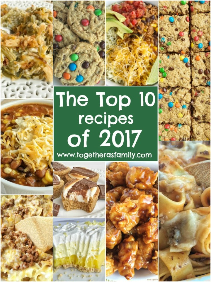 Top 10 Recipes | The top 10 most popular recipes on Together as Family for 2017! All your favorites in one place. Easy dinner recipes, casseroles, dessert recipes, and a soup recipe too. | Together as Family #top10recipes #casserolerecipes #thebestrecipes
