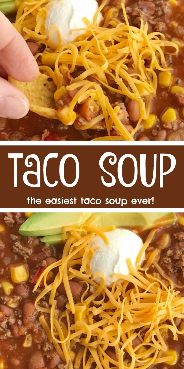 Easy Taco Soup | Taco Soup Recipe | Ground Beef | Easy taco soup is loaded with ground beef, chili beans, corn, and tomatoes. Pile it high with corn chips, sour cream, and shredded cheese. #souprecipe #tacosoup #groundbeefrecipe #dinner #easydinner #recipeoftheday